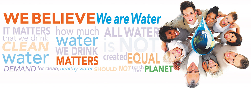 we believe in water